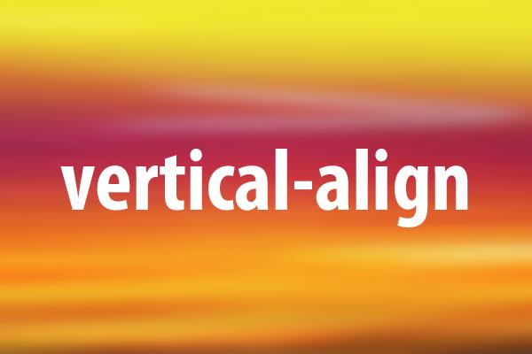 vertical-alignプロパティの意味と使い方