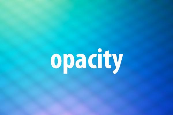 opacityプロパティの意味と使い方